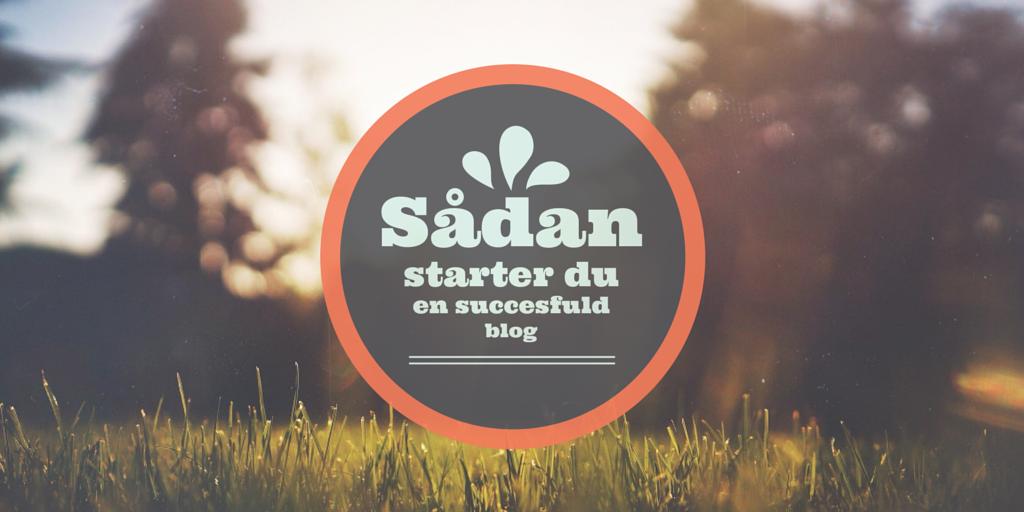 Sådan starter du en succesfuld blog
