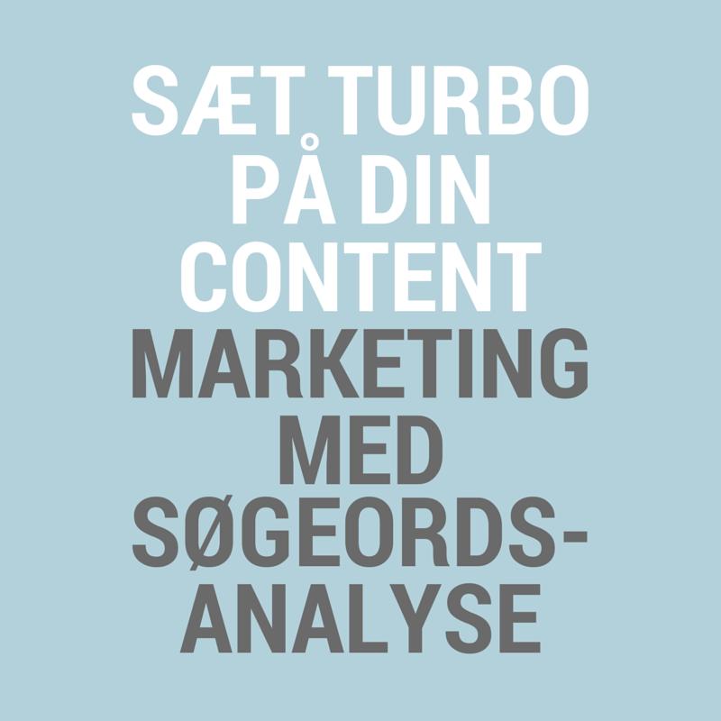Sæt turbo på din content marketing med søgeordsanalyse