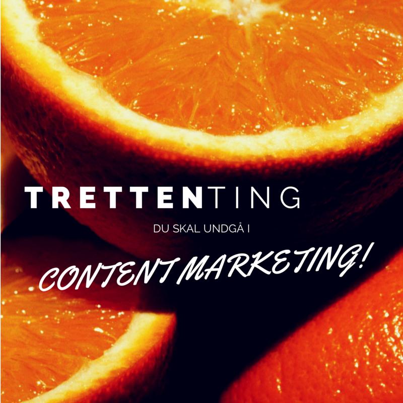 13 ting du skal undgå i content marketing