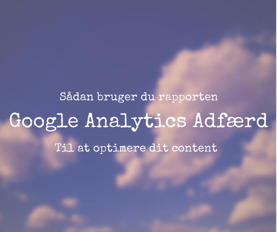 Brug Google Analytics' rapport Adfærd til at optimere dit content