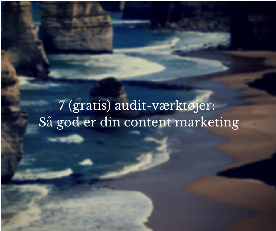 7 (gratis) audit-værktøjer: Så god er din content marketing