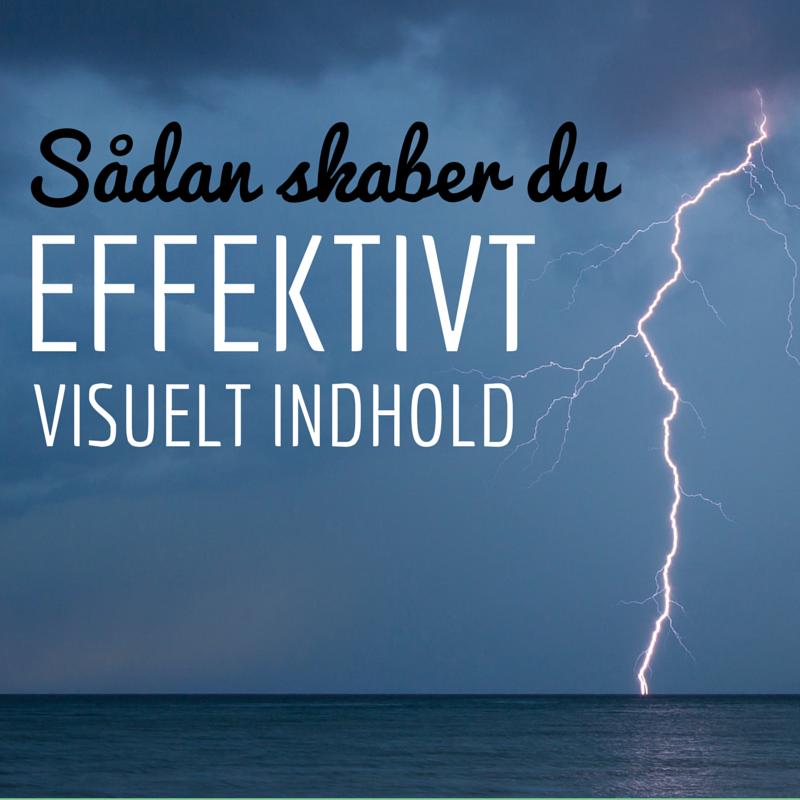Sådan skaber du effektivt visuelt indhold