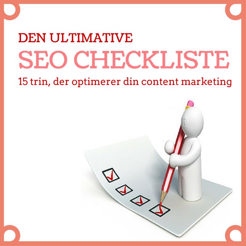 Den ultimative SEO checkliste, der optimerer din content marketing