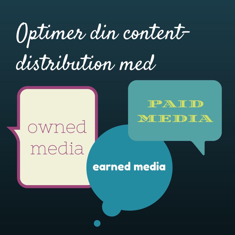 Optimer din content-distribution med owned, earned og paid media