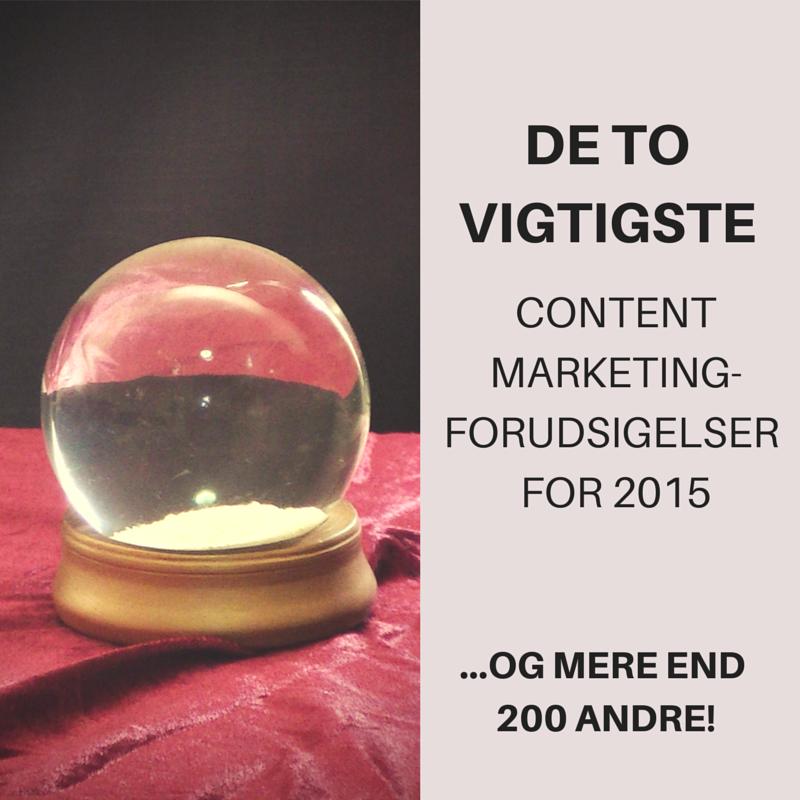 De to vigtigste content marketing forudsigelser for 2015