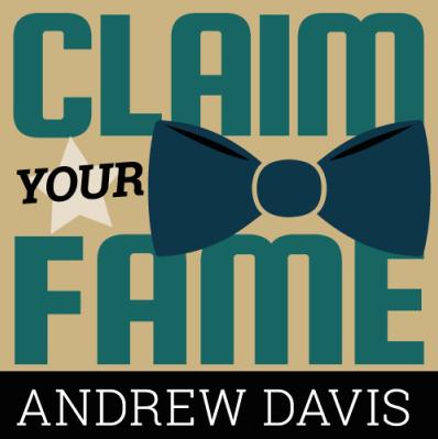 Claim your fame med Andrew Davis
