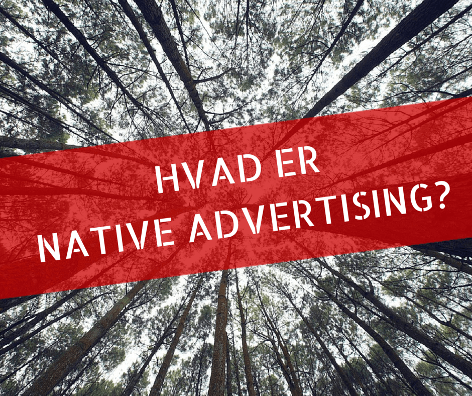 Hvad er native advertising?