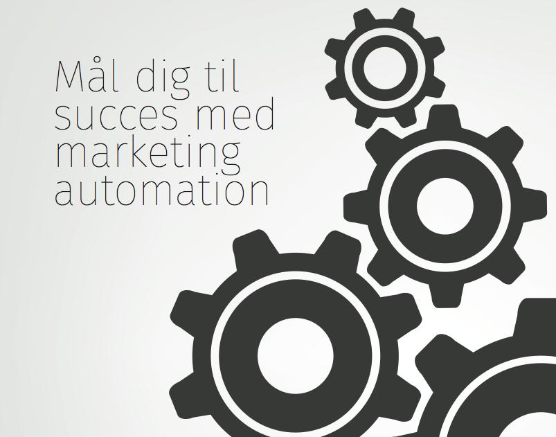 Mål dig til succes med marketing automation