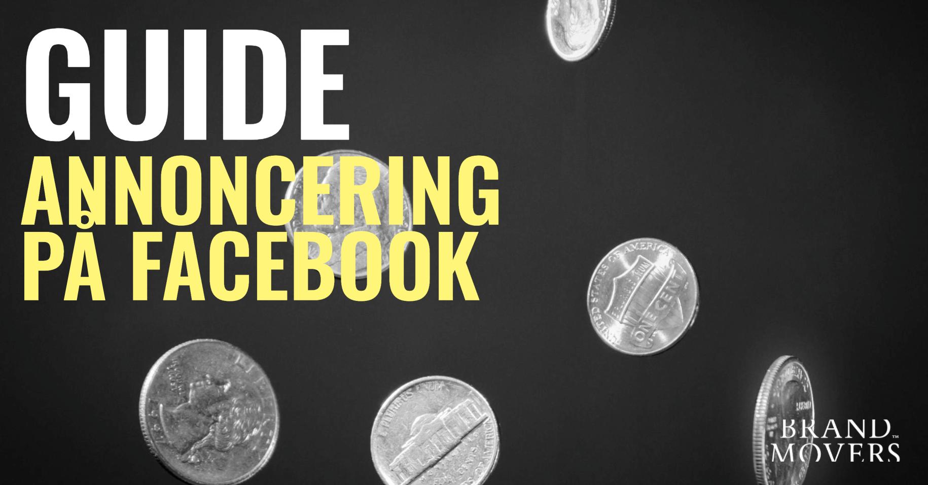 Facebook-annonceringsguide: Få succes med annoncer på Facebook