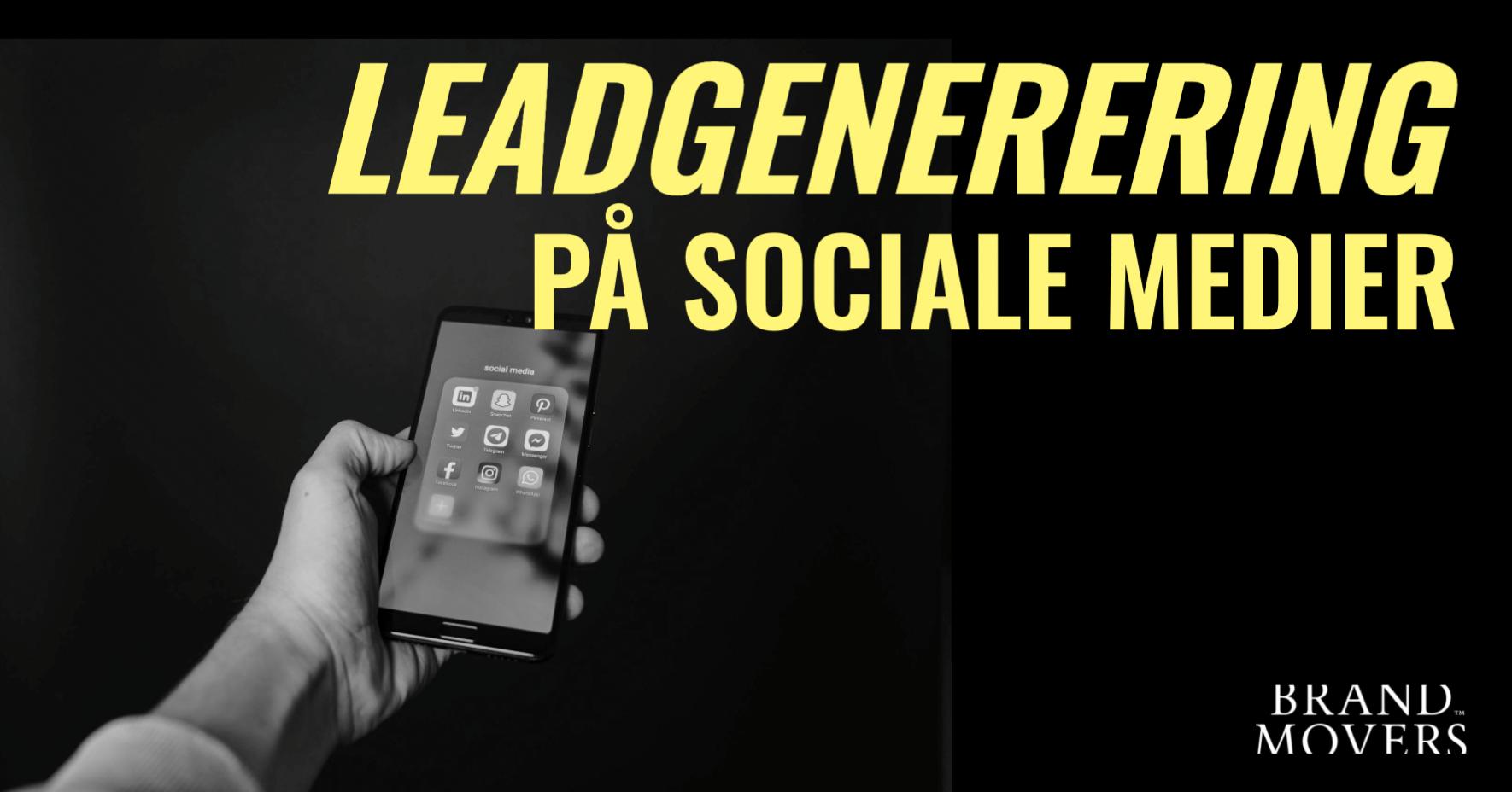 Leadgenerering på sociale medier: syv principper for at opsamle leads på Facebook, Instagram og LinkedIn