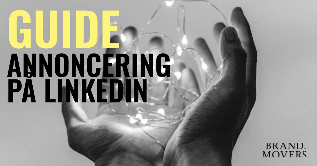 Annoncering på Linkedin: Guide til opsætning af kampagner